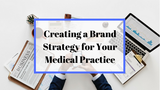 brand; practice; medical; doctors; marketing; digital; strategy
