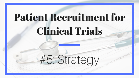 clinical trials; patient recruitment; engagement; marketing; outreach; strategy