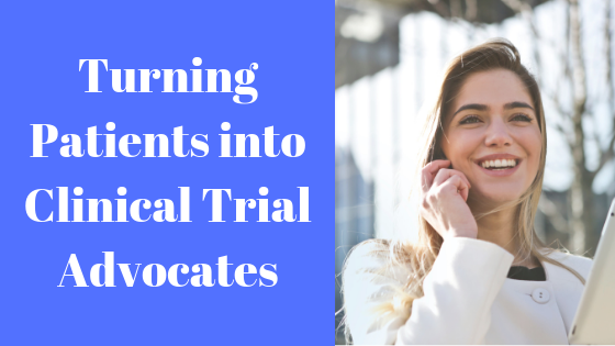 Turning Patients into Clinical Trial Advocates