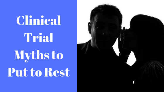 Clinical Trial Myths to Put to Rest