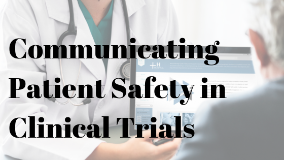 Communicating Patient Safety in Clinical Trials