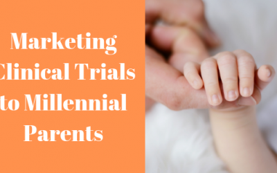 Marketing Clinical Trials to Millennial Parents
