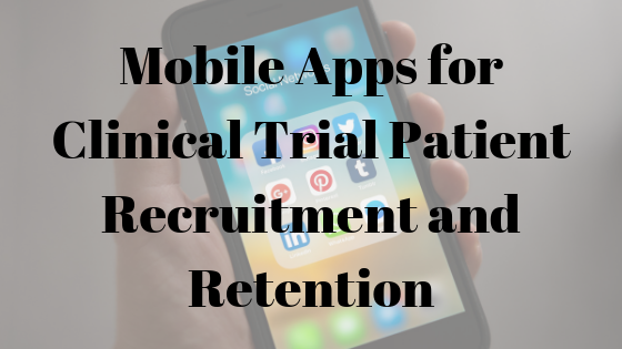 Mobile Apps for Clinical Trial Patient Recruitment and Retention
