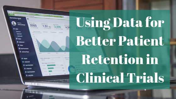 Using Data for Better Patient Retention in Clinical Trials