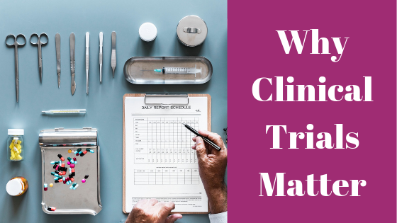 Why Clinical Trials Matter