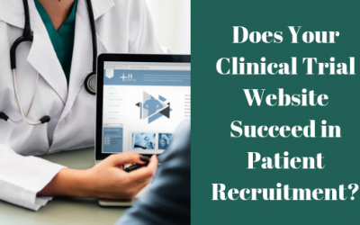 Does Your Clinical Trial Website Succeed in Patient Recruitment?