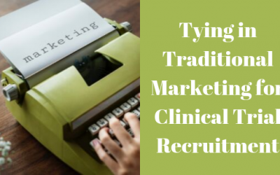 Tying in Traditional Marketing for Clinical Trial Recruitment