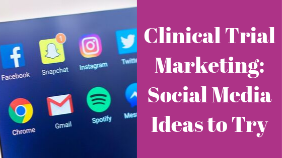 Clinical Trial Marketing: Social Media Ideas to Try