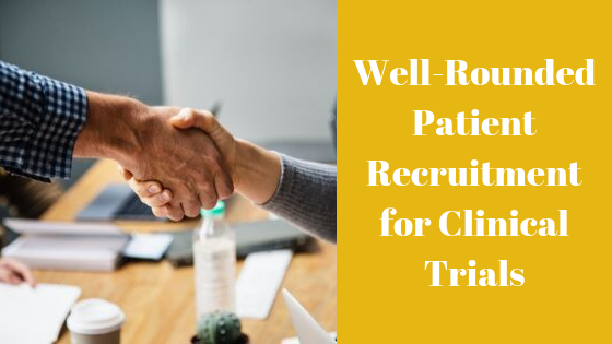 Well-Rounded Patient Recruitment for Clinical Trials