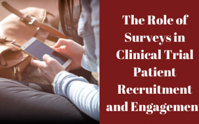 The Role of Surveys in Clinical Trial Patient Recruitment and Engagement