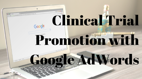 Clinical Trial Promotion with Google AdWords