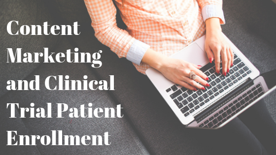 Content Marketing and Clinical Trial Patient Enrollment