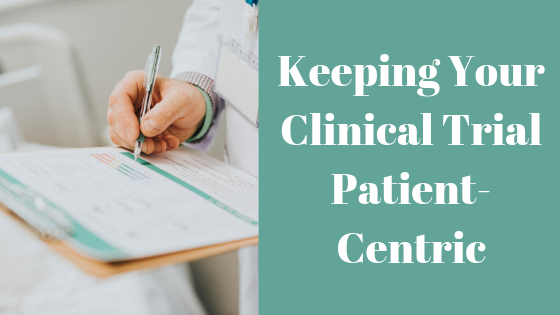 Keeping Your Clinical Trial Patient-Centric